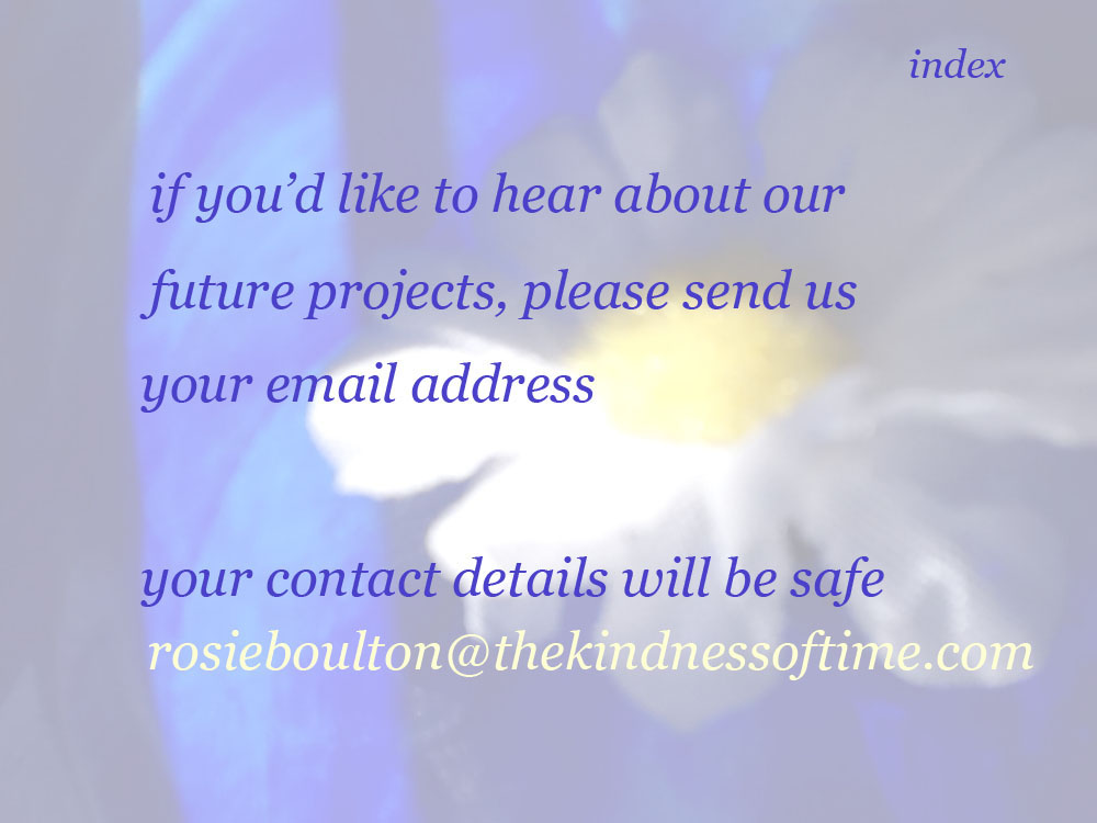 the kindness of time: future productions